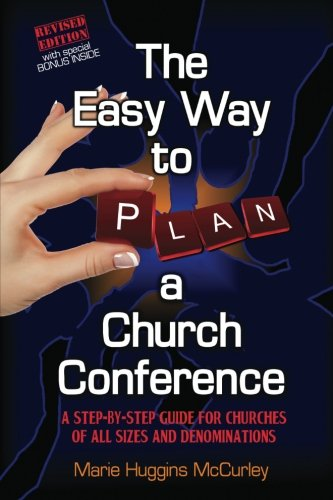 Download The Easy Way to Plan a Church Conference: A step-by-step procedure for churches of all sizes and all denominations pdf epub