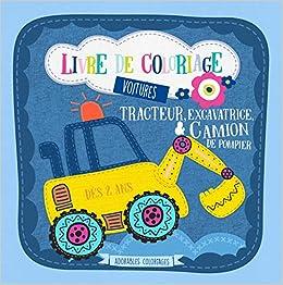 Book's Cover of Livre de coloriage voitures. Tracteur, excavatrice & camion de pompier - Dès 2 ans: Coloriages de véhicules pour garçons (Français) Broché – 8 juin 2019