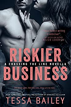 Riskier Business (Crossing the Line) by [Bailey, Tessa]