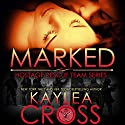 Marked Audiobook by Kaylea Cross Narrated by Jeffrey Kafer
