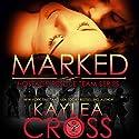 Marked Hörbuch von Kaylea Cross Gesprochen von: Jeffrey Kafer