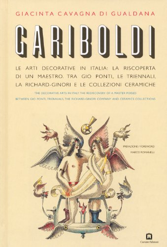 Gariboldi: The Decorative Arts in Italy: The Rediscovery of a master Poised between Gio Ponti, Triennals, the Richard-Ginori Company and Ceramics Collections