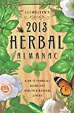 img - for Llewellyn's 2013 Herbal Almanac: Herbs for Growing & Gathering, Cooking & Crafts, Health & Beauty, History, Myth & Lore (Annuals - Herbal Almanac) book / textbook / text book