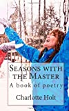 Seasons with the Master, Charlotte Holt, 1484187490