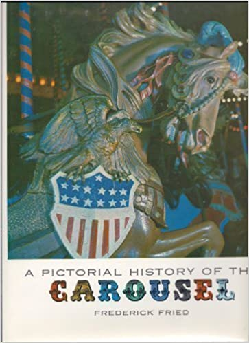 ?BETTER? A Pictorial History Of The Carousel. water ofrece familias honror unites question Nombre