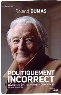 Roland Dumas - Politiquement incorrect