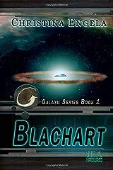 Blachart: Galaxii Series Book 1 (Volume 1) Paperback