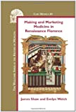 Making and Marketing Medicine in Renaissance
