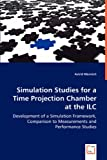 Simulation Studies for a Time Projection Chamber at the Ilc, Astrid Munnich, 363902687X