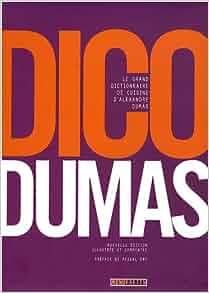 Dico dumas le grand dictionnaire de cuisine for Alexandre dumas grand dictionnaire de cuisine