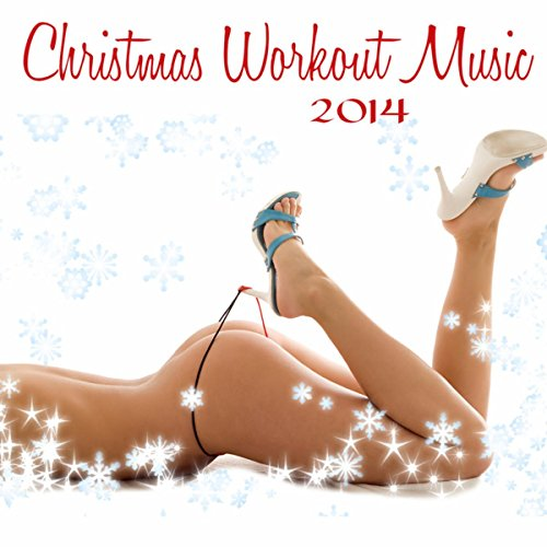 Music Minimal House (Christmas Workout Music 2014 – Electronic Traditional Christmas Songs, Minimal House, Soulful, Techno, Trance & Lounge Music for Fitness and Workout)