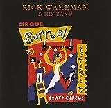 Cirque Surreal by Rick Wakeman (2010-08-31)
