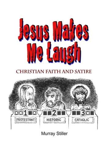Jesus Makes Me Laugh: Christian Faith and Satire