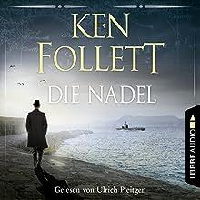 Die Nadel Hörbuch von Ken Follett Gesprochen von: Ulrich Pleitgen