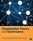 Organization Theory and Governance for the 21st Century, Eric K. Austin, Sandi Parkes, 1604269847