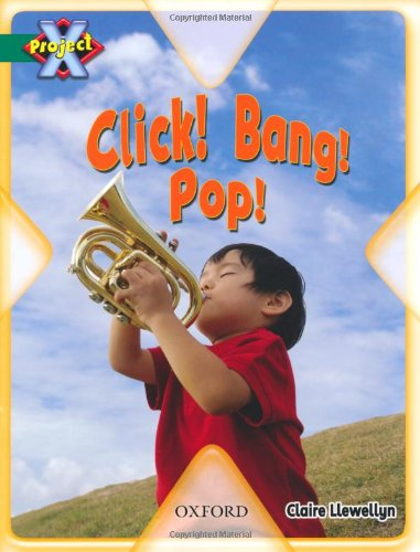 Project X: Noise: Click! Bang! Pop! PDF