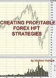 CREATING PROFITABLE FOREX HFT STRATEGIES