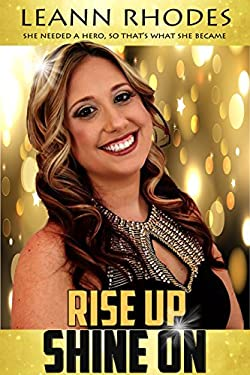 Rise Up Shine On