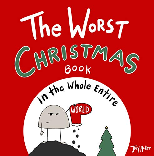 The Worst Christmas Book in the Whole Entire World (Entire World Books 3) (Best Christmas Joke Ever)