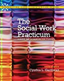 Social Work Practicum: A Guide and Workbook for Students (6th Edition) (Connecting Core Competencies), Cynthia L. Garthwait, 0205848931