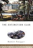 The Extinction Club, Robert Twigger, 0688175392