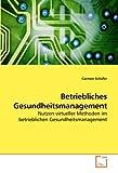 Betriebliches Gesundheitsmanagement, Carmen Schäfer, 3639223209