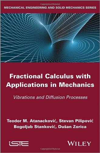 Fractional Calculus with Applications in Mechanics: Vibrations and Diffusion Processes (Mechanical Engineering and Solid Mechanics)