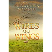 Wires and Wings: The Puzzle Box Chronicles Book 4 (Volume 4)