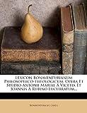 Lexicon Bonaventurianum Philosophico-Theologicum, Opera et Studio Antonii Mariae a Vicetia et Joannis a Rubino Lucubratum..., Bonaventura (st card.), 1271201933
