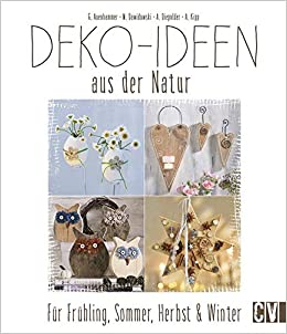 Deko Ideen Aus Der Natur Für Frühling Sommer Herbst Winter