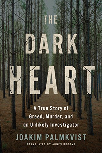 Image of The Dark Heart: A True Story of Greed, Murder, and an Unlikely Investigator