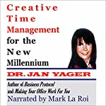 Creative Time Management for the New Millennium: Become More Productive and Still Have Time for Fun | Jan Yager