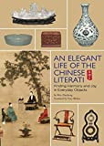 Best Things In Lives - The Elegant Life of Chinese Literati: From the Review