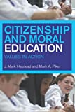 Citizenship and Moral Education: Values in Action, Mark Halstead, Mark Pike, 0415232430