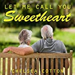 Let Me Call You Sweetheart | Chelsea Cotton