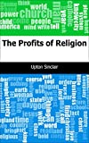 upton sinclair oil - The Profits of Religion