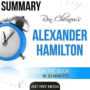 Summary: Ron Chernow's Alexander Hamilton Audiobook