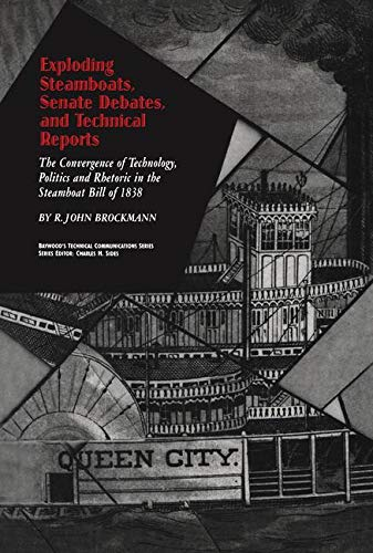Exploding Steamboats, Senate Debates, and Technical Reports: The Convergence of Technology, Politics, and Rhetoric in th