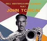 Dell Westergaard Lillinger featuring John Tchicai