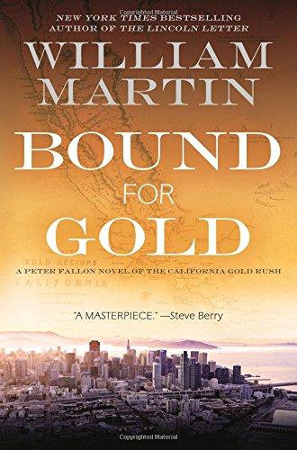 Bound for Gold: A Peter Fallon Novel of the California Gold Rush (Peter Fallon and Evangeline Carrington)
