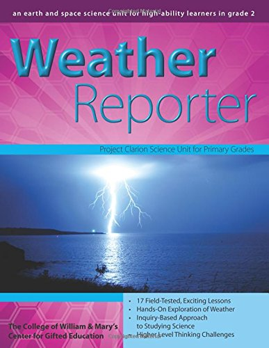 Weather Reporter: A Second-Grade Earth Science Unit (William & Mary ()
