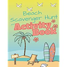 Beach Scavenger Hunt and Activity Book: for kids; Activities, Ocean Facts, and  Scavenger Hunt for Fun at the Seashore!