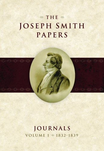 The Joseph Smith Papers: Journals, Vol. 1: 1832-1839 (Joseph Smith President Of The United States)