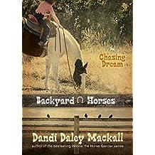 Chasing Dream: 3 (Backyard Horses)