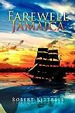 Farewell Jamaica, Robert Kittrell, 142578304X