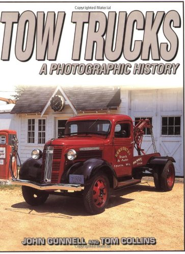 Tow Trucks: A Photographic History