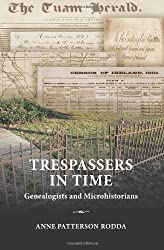 Trespassers in Time: Genealogists and Microhistorians