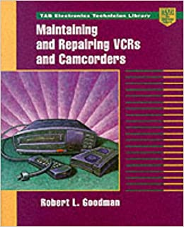 Maintaining and Repairing VCRs and Camcorders (TAB Electronics Technical Library)