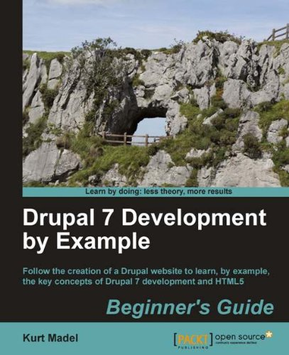 Drupal 7 Development By Example Beginner S Guide Madel Kurt Ebook Amazon Com