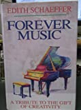 Forever Music : A Tribute to the Gift of Creativity, Schaeffer, Edith, 0801083362
